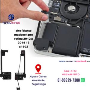 alto falante macbook pro retina 2012 a 2015 13 a1502